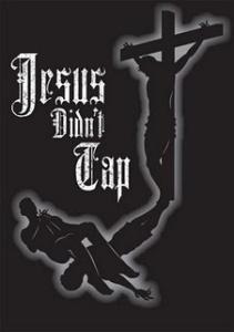 Jesus didn't tap