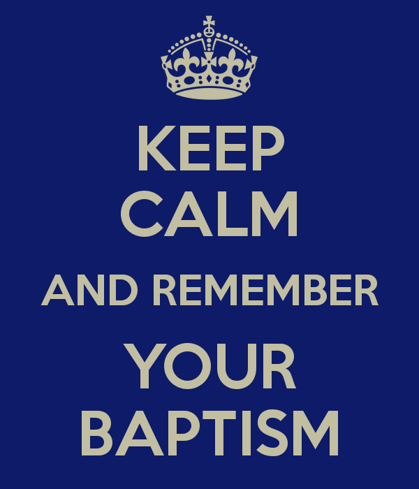 keep-calm-and-remember-your-baptism-2