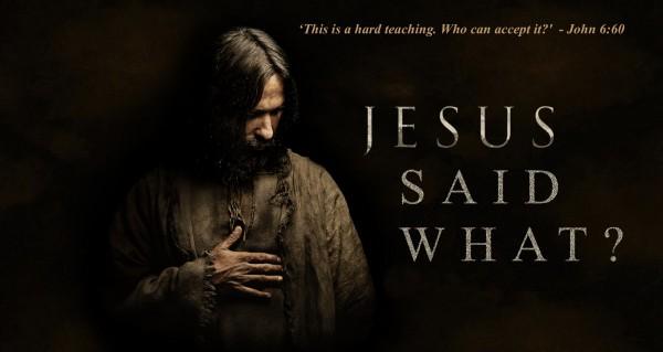 Jesus said what