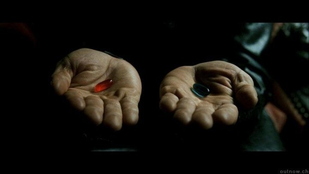 blue pill or red pill